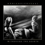 KÖNIGREICHSSAAL (POL) Witnessing The Dearth CD