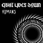 EIGHT LIVES DOWN (GBR) Humans CD