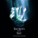 SECRETS OF THE SKY (USA) To Sail Black Waters DIGIPACK