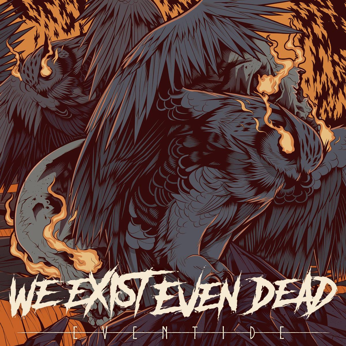 WE EXIST EVEN DEAD (ESP)