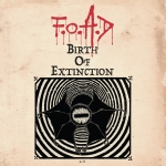 F.O.A.D. (SWE) Birth of Extinction DIGIPACK